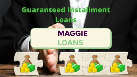 Guaranteed Installment Loans even with Bad Credit