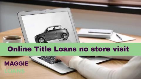 Online Title Loans no store visit